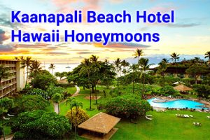 Kaanapali Beach Hotel 3 night Maui honeymoon deals start from $717 per person, double occupancy.
