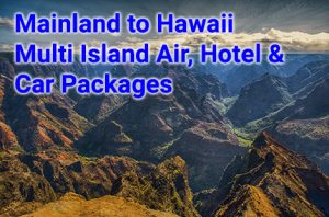 Mainland flights to Hawaii with multi island trip, 2 hotels and rental cars on 2 islands and four nights start from $1,001 per person, double occupancy.