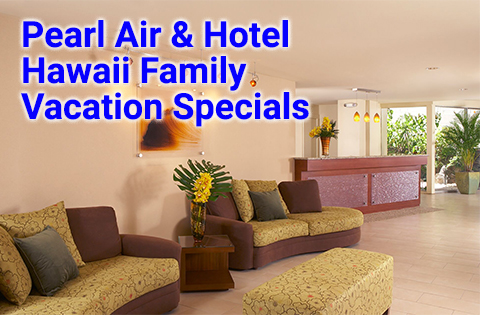 Pearl Air & Hotel Hawaii Family Vacation Packages 480x315 - Highgate Hotel Sales