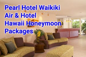 Pearl Hotel Waikiki air and hotel honeymoon deals start from $543 per person, double occupancy.