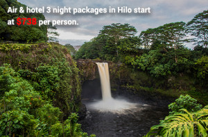 Hilo Air & HoteL Promotion start at $738 per person, double occupancy.