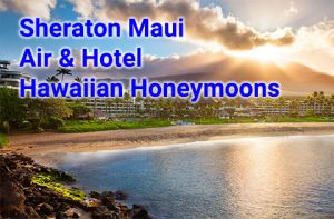 Sheraton Maui 3 night hotel and air Hawaii honeymoon packages start at $943 per person, double occupancy.